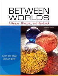 Between Worlds + Mywritinglab Access Card