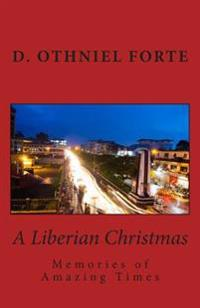 A Liberian Christmas: Memories of Amazing Times