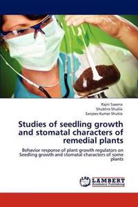 Studies of Seedling Growth and Stomatal Characters of Remedial Plants