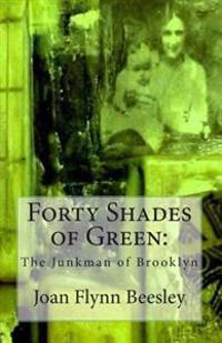 Forty Shades of Green: The Junkman of Brooklyn