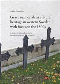 Grave memorials as cultural heritage in western Sweden with focus on the 1800s