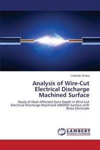 Analysis of Wire-Cut Electrical Discharge Machined Surface