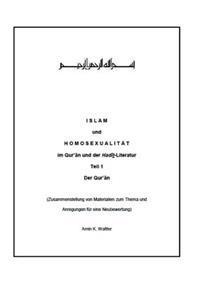 Islam Und Homosexualitat Im Qur'an Und Der Hadit-Literatur