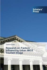 Research on Factors Influencing Urban Mice Tourism Image