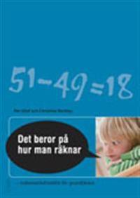 Det beror på hur man räknar! : matematikdidaktik för grundlärare