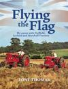Flying the flag - my career with nuffield, leyland and marshall tractors