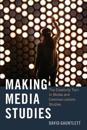 Making Media Studies: The Creativity Turn in Media and Communications Studies