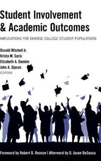 Student Involvement & Academic Outcomes: Implications for Diverse College Student Populations
