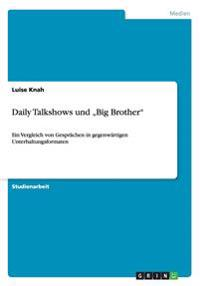 "Daily Talkshows Und ""Big Brother"""