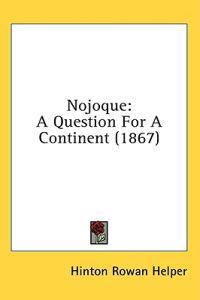 Nojoque: A Question For A Continent (1867)