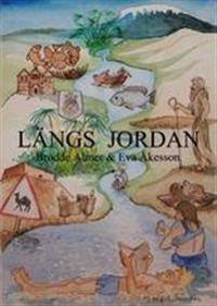 Längs Jordan : Hermonberget, Gennesarets sjö, Jeriko, Döda havet