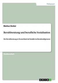 Berufsberatung Und Berufliche Sozialisation