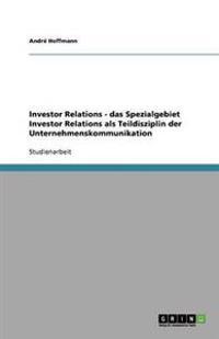 Investor Relations - Das Spezialgebiet Investor Relations ALS Teildisziplin Der Unternehmenskommunikation
