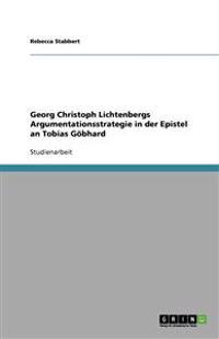 Georg Christoph Lichtenbergs Argumentationsstrategie in Der Epistel an Tobias Goebhard
