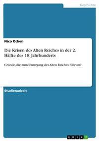 Die Krisen Des Alten Reiches in Der 2. Halfte Des 18. Jahrhunderts