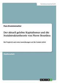 Der Aktuell Gelebte Kapitalismus Und Die Sozialstrukturtheorie Von Pierre Bourdieu