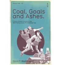 Coal, goals and ashes - fryston collierys pursuit of the west riding county