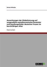 Auswirkungen Der Globalisierung Auf Ausgewahlte Soziookonomische Parameter Und Handlungsfelder Deutscher Frauen Im Berufsfahigen Alter