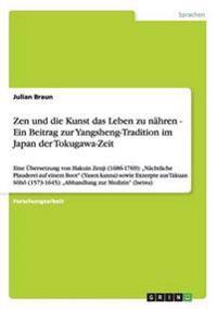Zen Und Die Kunst Das Leben Zu Nahren - Ein Beitrag Zur Yangsheng-Tradition Im Japan Der Tokugawa-Zeit