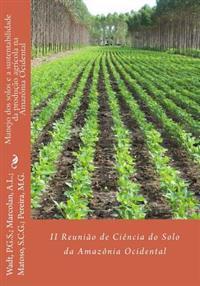 Manejo DOS Solos E a Sustentabilidade Da Produção Agrícola Na Amazônia Ocidental
