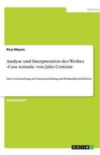 Analyse Und Interpretation Des Werkes Casa Tomada Von Julio Cortazar