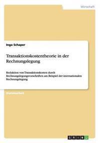 Transaktionskostentheorie in Der Rechnungslegung