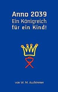 Anno 2039 - Ein Knigreich Fr Ein Kind!