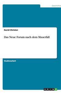 Das Neue Forum Nach Dem Mauerfall