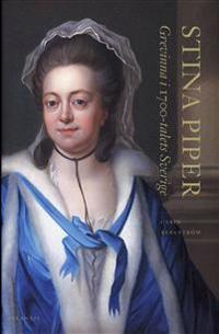 Stina Piper : grevinna i 1700-talets Sverige