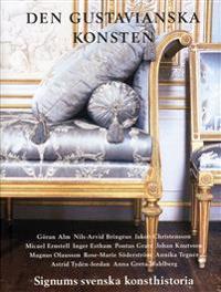 Den gustavianska konsten : signums svenska konsthistoria