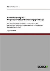 Harmonisierung Der Koerperschaftsteuer-Bemessungsgrundlage