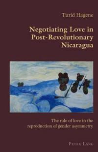 Negotiating Love in Post-Revolutionary Nicaragua