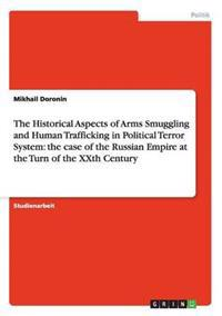 The Historical Aspects of Arms Smuggling and Human Trafficking in Political Terror System