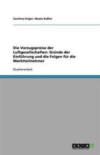 Die Vorzugspreise Der Luftgesellschaften: Grunde Der Einfuhrung Und Die Folgen Fur Die Marktteilnehmer
