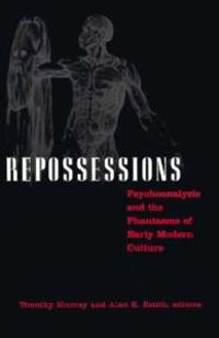 Repossessions: Psychoanalysis and the Phantasms of Early Modern Culture (Minnesota Archive Editions)