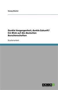 Dunkle Vergangenheit, dunkle Zukunft? Ein Blick auf die deutschen Burschenschaften