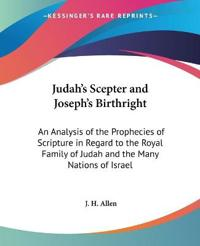 Judah's Scepter And Joseph's Birthright