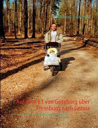 Auf Dem E1 Von Goteborg Uber Flensburg Nach Genua