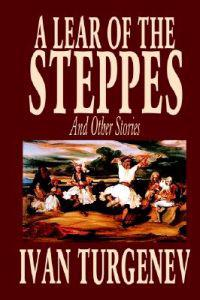 A Lear of the Steppes and Other Stories