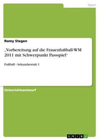 """Vorbereitung Auf Die Frauenfussball-Wm 2011 Mit Schwerpunkt Passspiel"""""""
