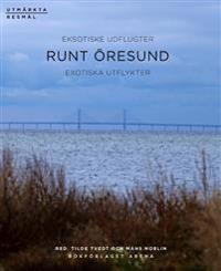 Runt Öresund : exotiska utflykter