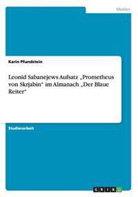 """Leonid Sabanejews Aufsatz """"Prometheus Von Skrjabin"""" Im Almanach """"Der Blaue Reiter"""""""