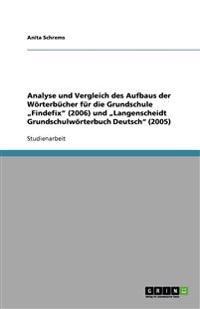 """Analyse Und Vergleich Des Aufbaus Der Worterbucher Fur Die Grundschule """"Findefix (2006) Und """"Langenscheidt Grundschulworterbuch Deutsch (2005)"""
