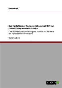 Das Heidelberger Kompetenztraining (Hkt) Zur Entwicklung Mentaler St rke