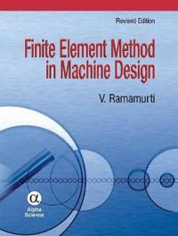 Finite Element Method in Machine Design