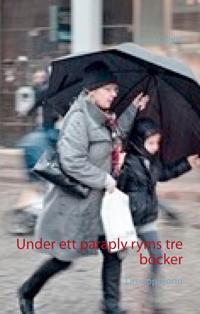 Under ett paraply ryms tre böcker: Dreoppteorin