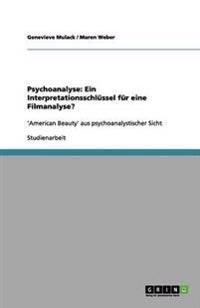 Psychoanalyse: Ein Interpretationsschlussel Fur Eine Filmanalyse?