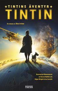 Tintins äventyr : en roman efter filmmanuset baserad påTintins äventyr av Hergé
