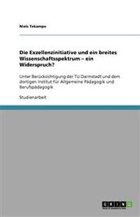 Die Exzellenzinitiative Und Ein Breites Wissenschaftsspektrum - Ein Widerspruch?