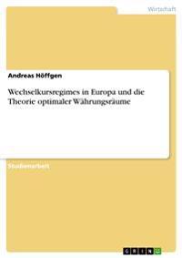 Wechselkursregimes in Europa Und Die Theorie Optimaler Wahrungsraume